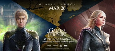 GAME OF THRONES WINTER IS COMING™ LAUNCHES WORLDWIDE