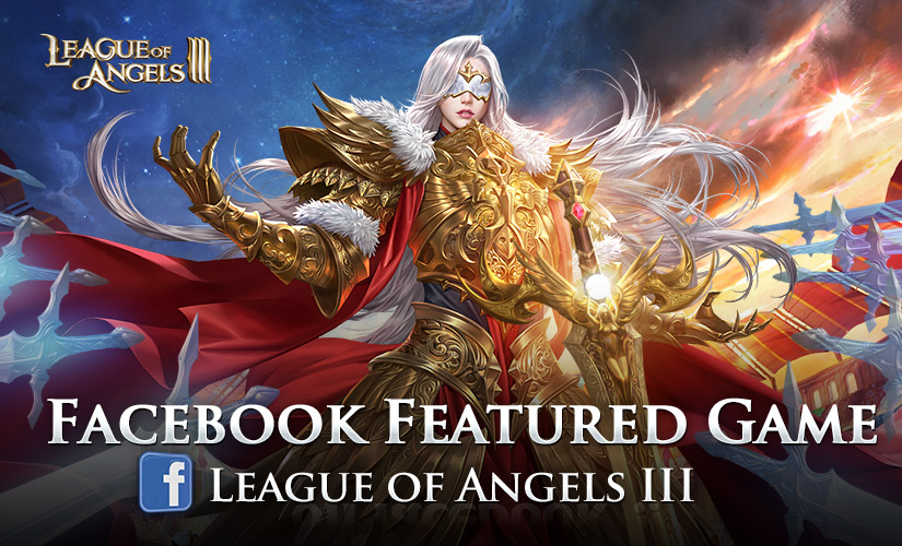 League of Angels III As Facebook Featured Game of the Week!