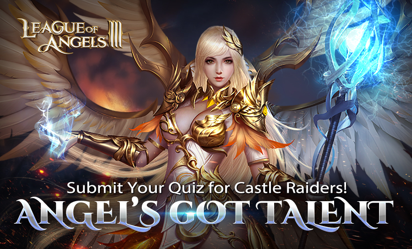 Angel's Got Talent: Submit Your Quiz for Castle Raiders!