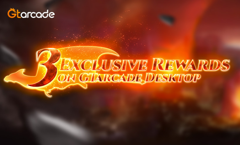 Three Exclusive Rewards on GTarcade Desktop You Don't Want to Miss Out